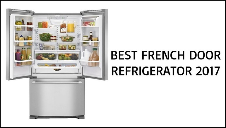 Best Rated French Door Refrigerators 2017