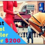 Best Travel System Strollers Under $200