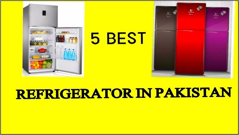 Most Reliable Refrigerator Brand In Pakistan